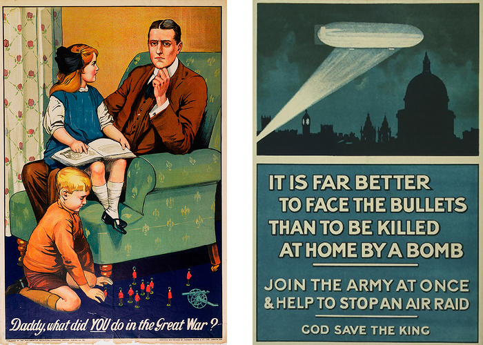 "Side by side posters of ""Daddy, what did you do during the Great War?"" and ""It is far better to face the bullets than to be killed at home by a bomb"""